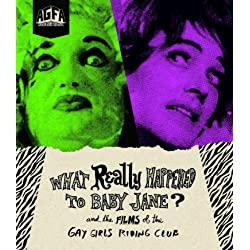 What Really Happened to Baby Jane? And the Films of the Gay Girls Riding Club [Blu-ray]
