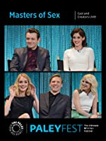 Masters of Sex: Cast and Creators Live at PALEYFEST [HD]