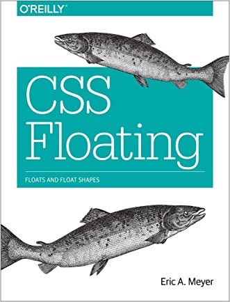 CSS Floating: Floats and Float Shapes written by Eric A. Meyer