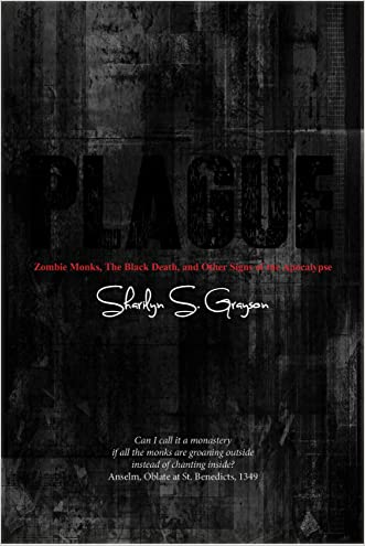Plague: Zombie Monks, The Black Death, and Other Signs of the Apocalypse