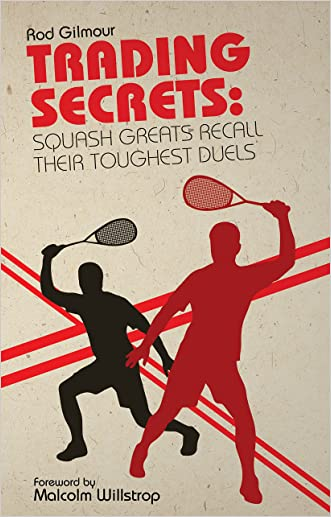 Trading Secrets: Squash Greats Recall Their Toughest Duels