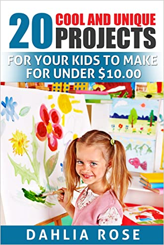 20 Cool and Unique Projects: For Your Kids to Make for Under $10.00 (Activities for Kids, Crafts For Kids)