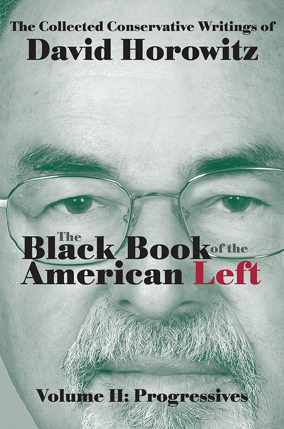 Horowitz – The Black Book of the American Left Volume 2: Progressives