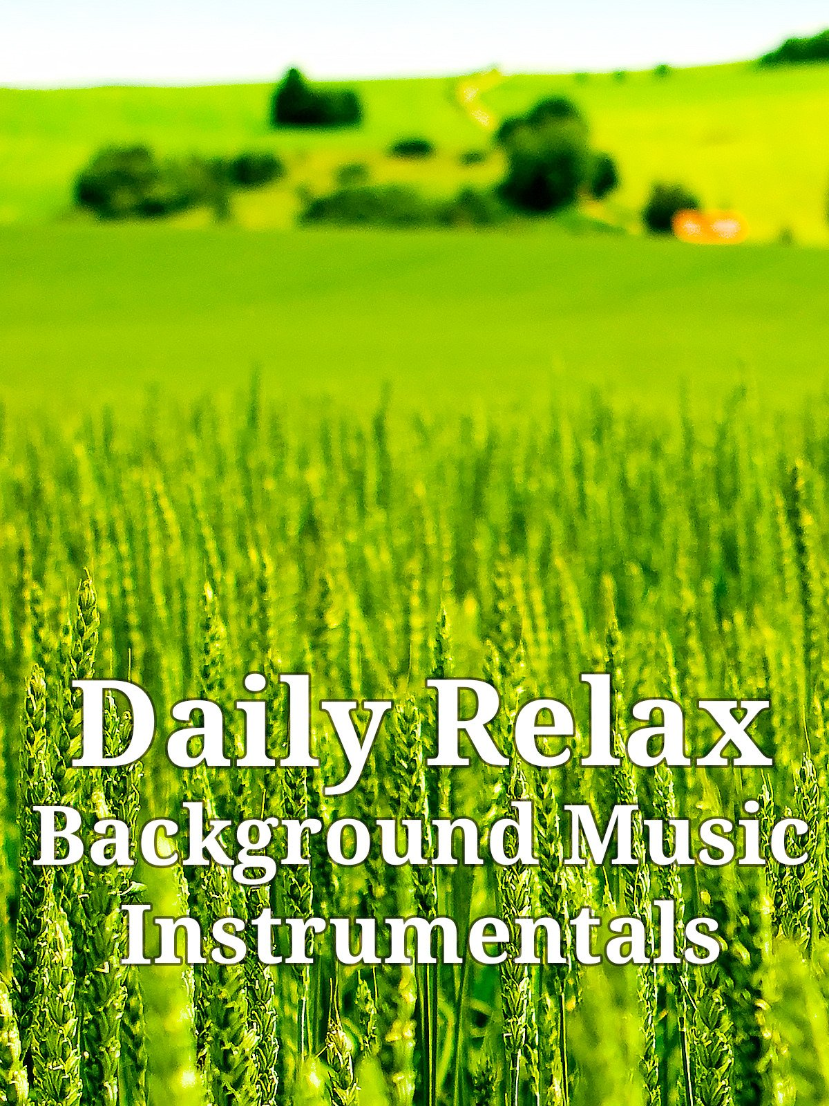 Daily Relax: Background Music Instrumentals