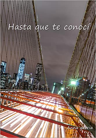 Hasta que te conocí (Lucas y Valerie nº 1) (Spanish Edition) written by Anna Garcia