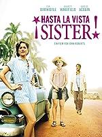 �Hasta la Vista, Sister!