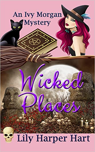 Wicked Places (An Ivy Morgan Mystery Book 4)