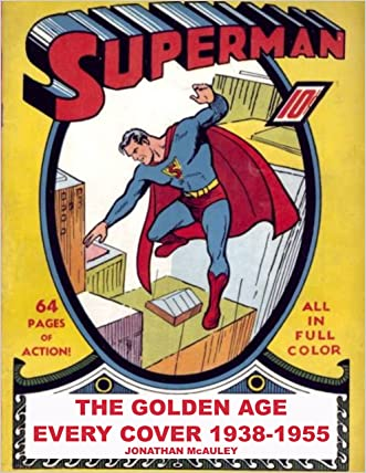 "SUPERMAN COLLECTOR'S GUIDE, VOL. 1: THE GOLDEN AGE: Every Cover of ""SUPERMAN"" Comic Books 1939-1955 (SUPERMAN COMIC BOOK COVERS)"