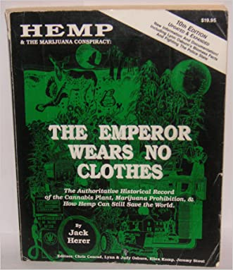 The Emperor Wears No Clothes: The Emperor Wears No Clothes written by Jack Herer