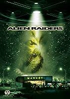 Alien Raiders (Raw Feed Series)
