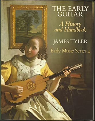 The Early Guitar: A History and Handbook (Early Music Series)