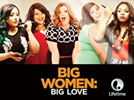 Big Women: Big Love Season 1 [HD]