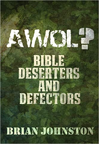 AWOL! Bible Deserters & Defectors (Search For Truth Series)