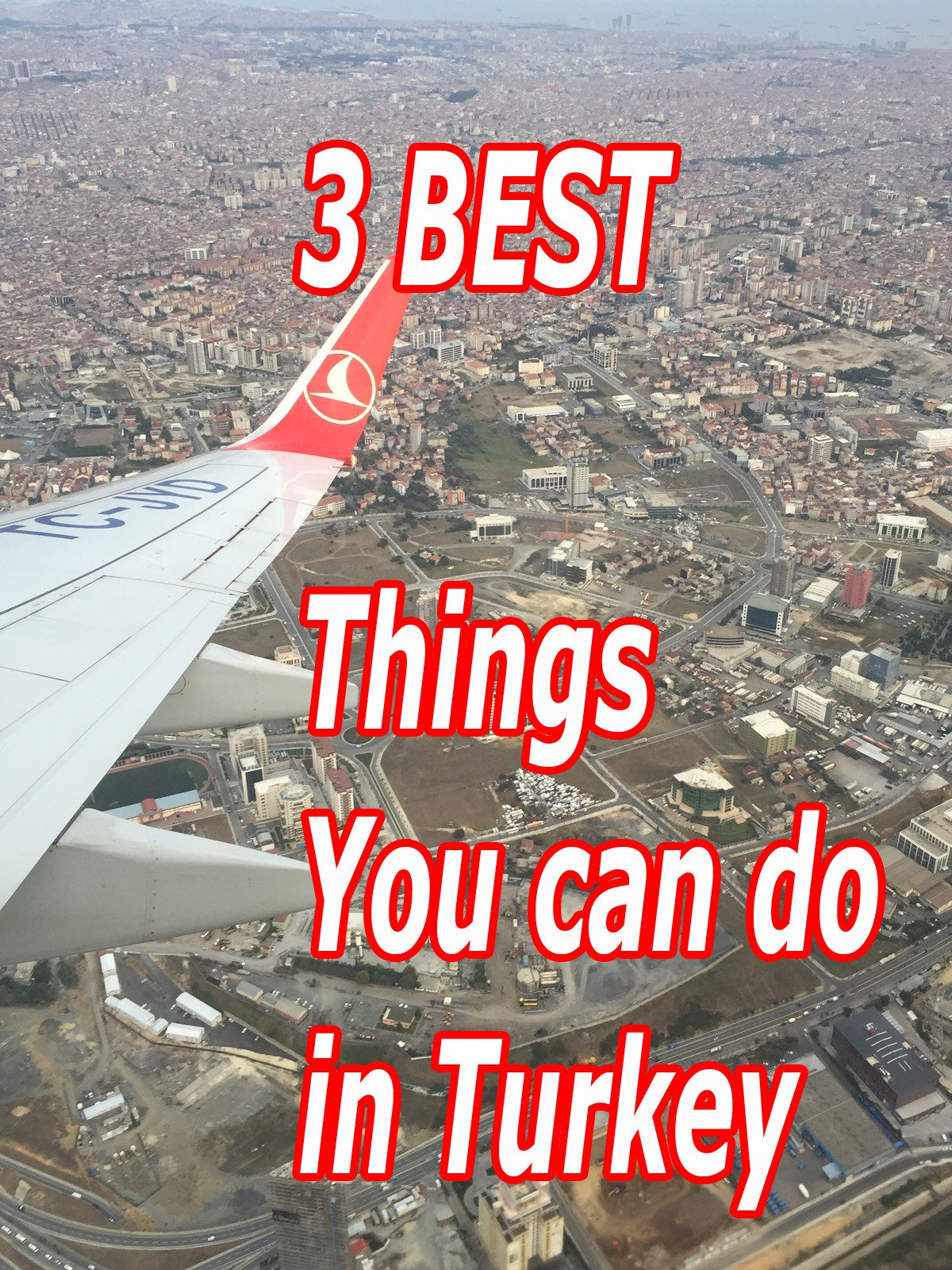 3 Best Things To Do In Turkey