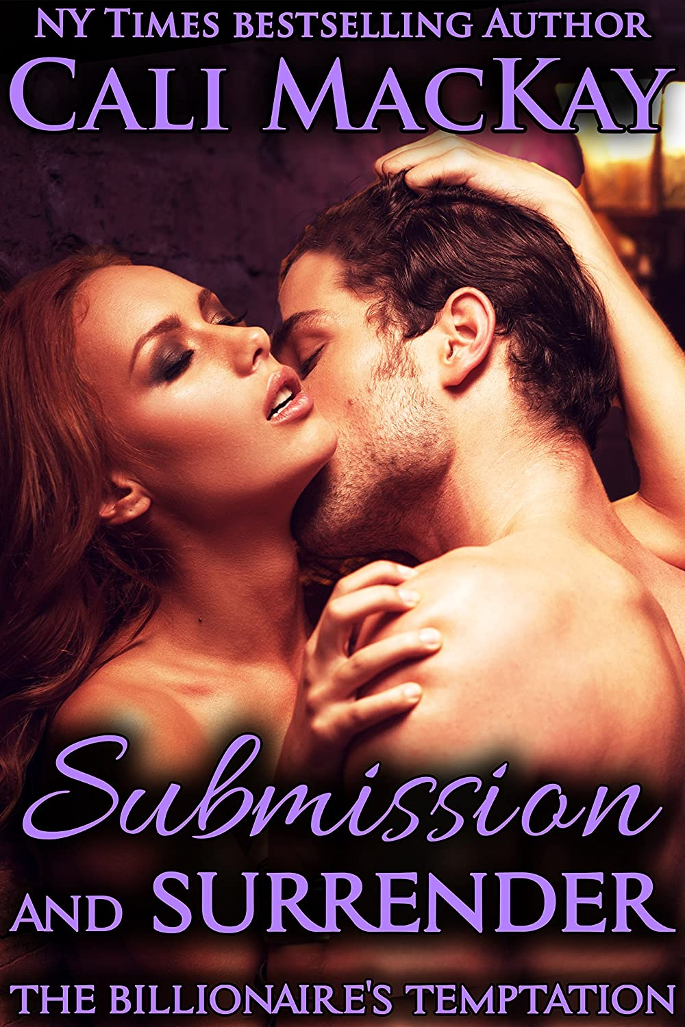 Submission and Surrender (The Billionaire's Temptation Series, Book 2) - Cali MacKay