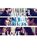 Stuck in Love [HD]