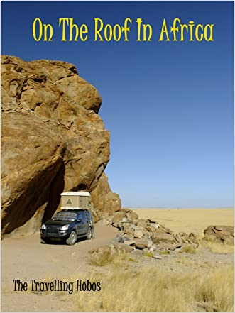 On The Roof In Africa (Namibia & Botswana Book 1)