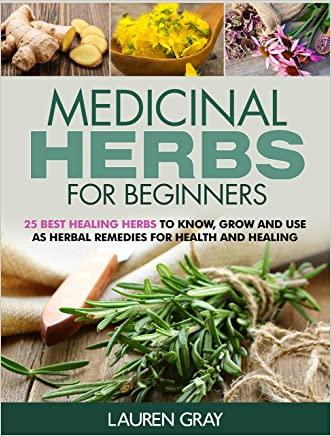 Medicinal Herbs For Beginners: 25 Best Healing Herbs to Know and Use As Herbal Remedies for Health and Healing