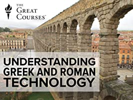 Understanding Greek and Roman Technology: From Catapult to the Pantheon [HD]