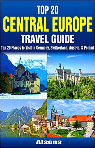 Top 20 Box Set: Central Europe Travel Guide - Top 20 Places to Visit in Germany, Switzerland, Austria & Poland