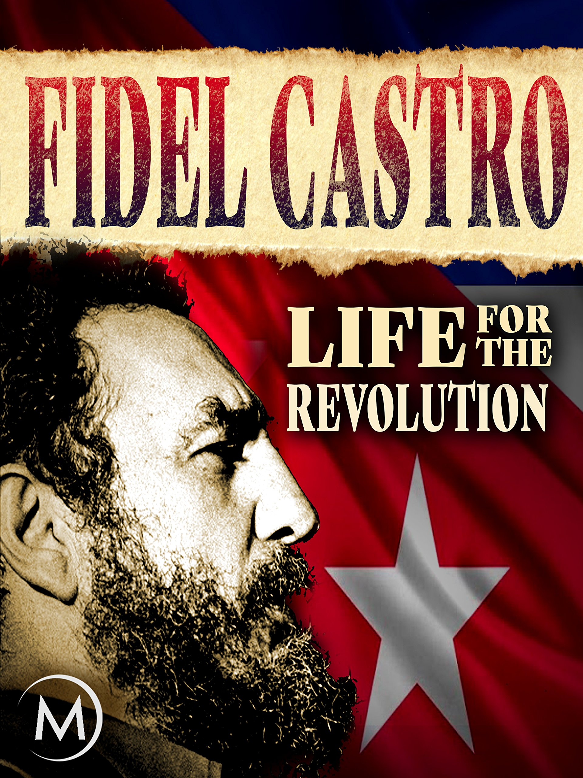 Fidel Castro: Life for the Revolution