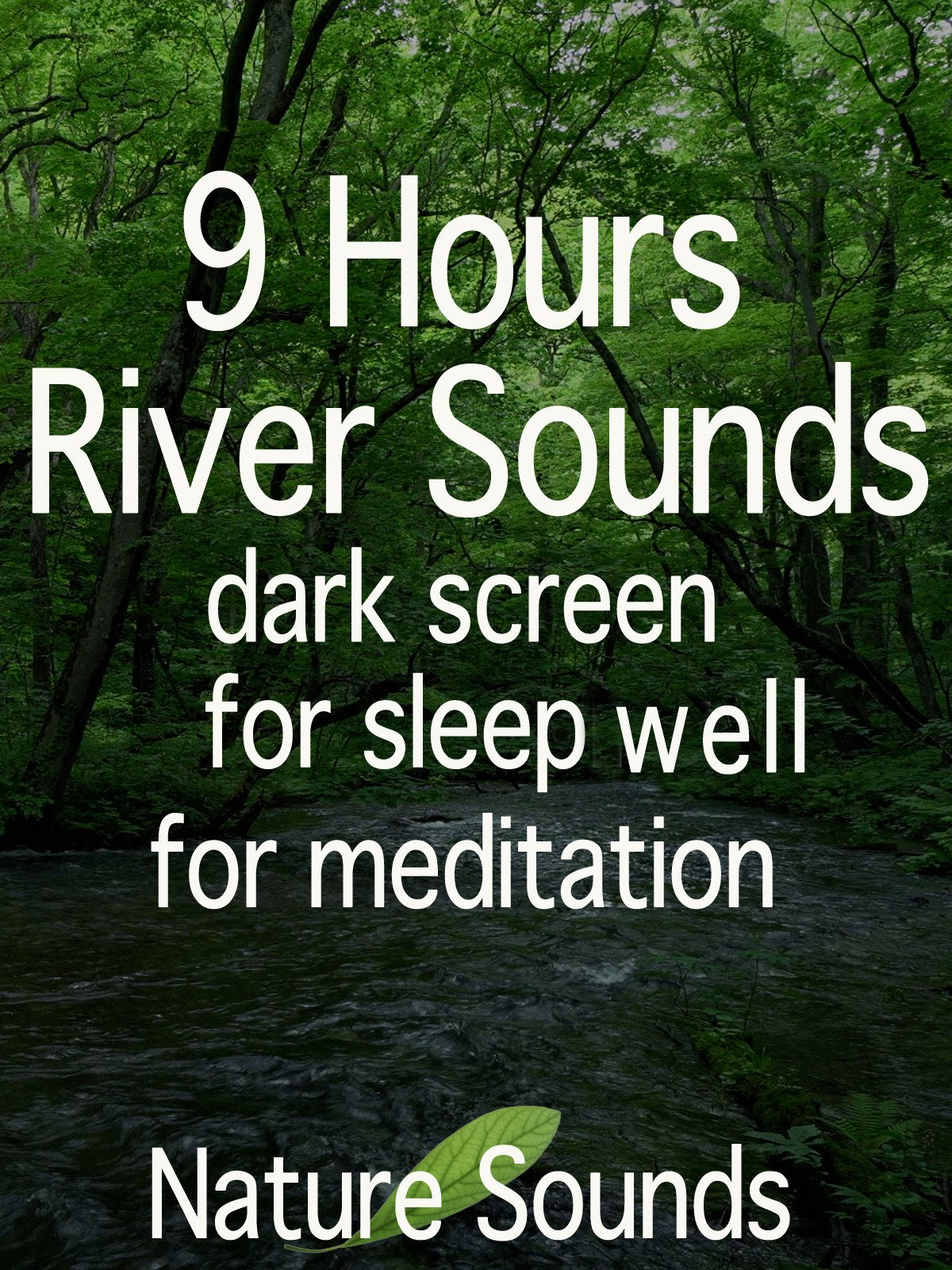 9 Hours River Sounds, dark screen, for sleep well, for meditation