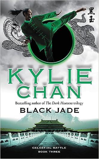 Black Jade: Celestial Battle: Book Three (Celestial Battle Trilogy) written by Kylie Chan