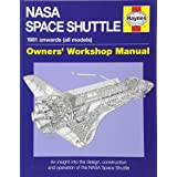 NASA Space Shuttle Manual: An Insight into the Design, Construction and Operation of the NASA Space Shuttle (Owners' Workshop Manual)