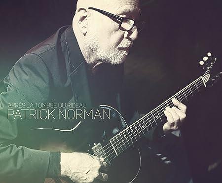 Patrick Norman – Après la tombée du rideau