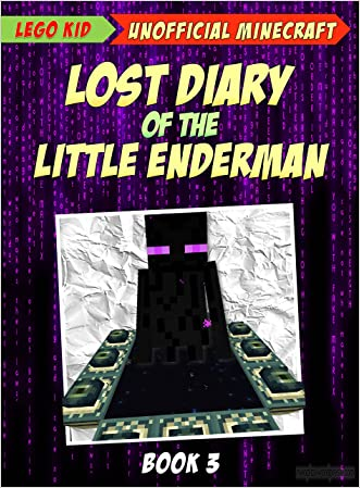 Minecraft: Lost Diary Of The Little Enderman (Book 3): Activating The End Portal (Diary Of A Little Enderman)