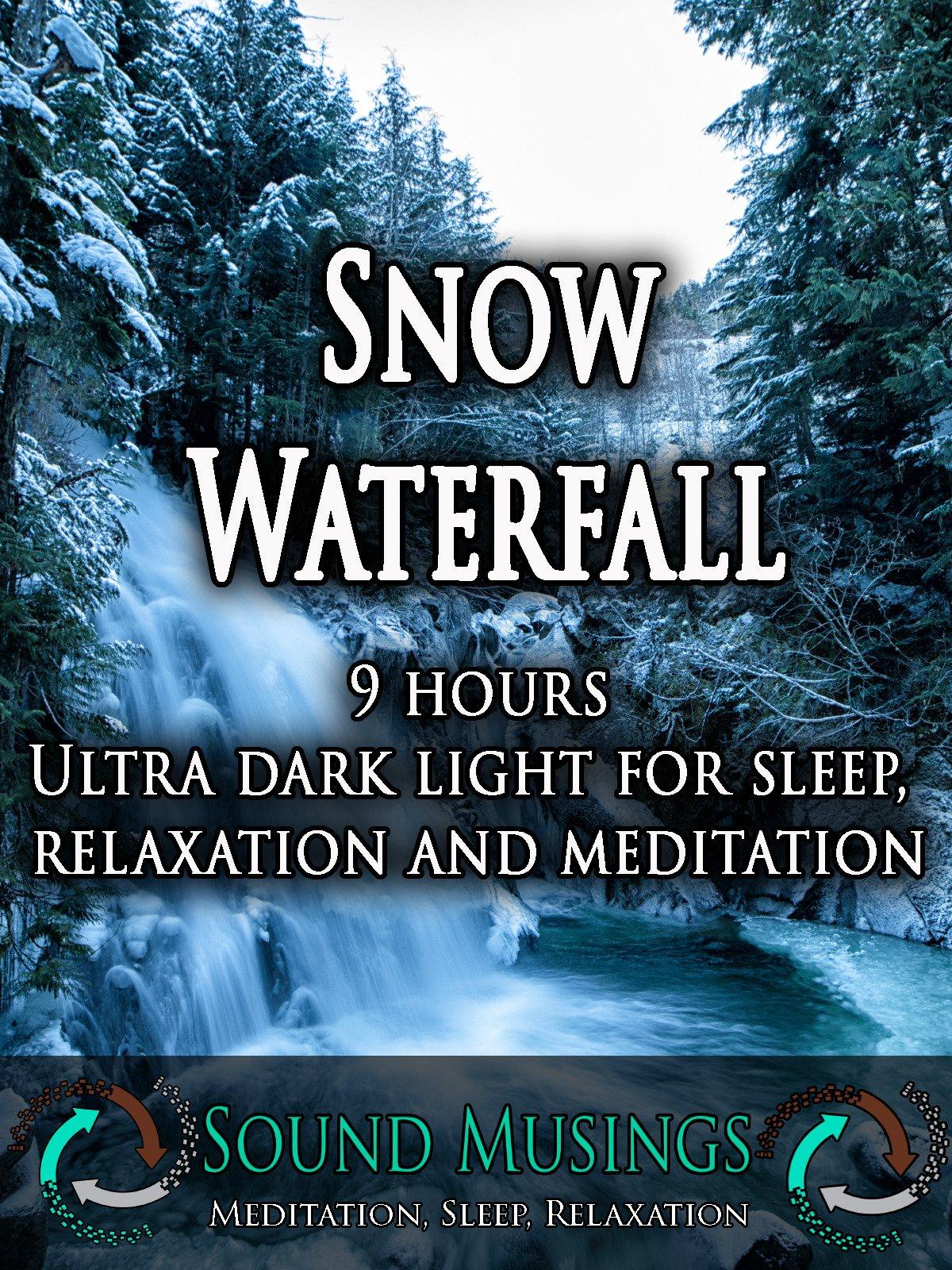 Snow Waterfall, Ultra Dark: Meditation, Sleep, Relaxation on Amazon Prime Instant Video UK
