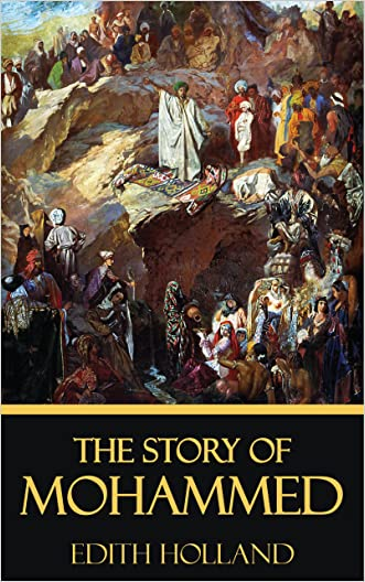 The Story of Mohammed [Quintessential Classics] [Illustrated]