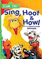 Sesame Street: Sing, Hoot and Howl With The Sesame Street Animals
