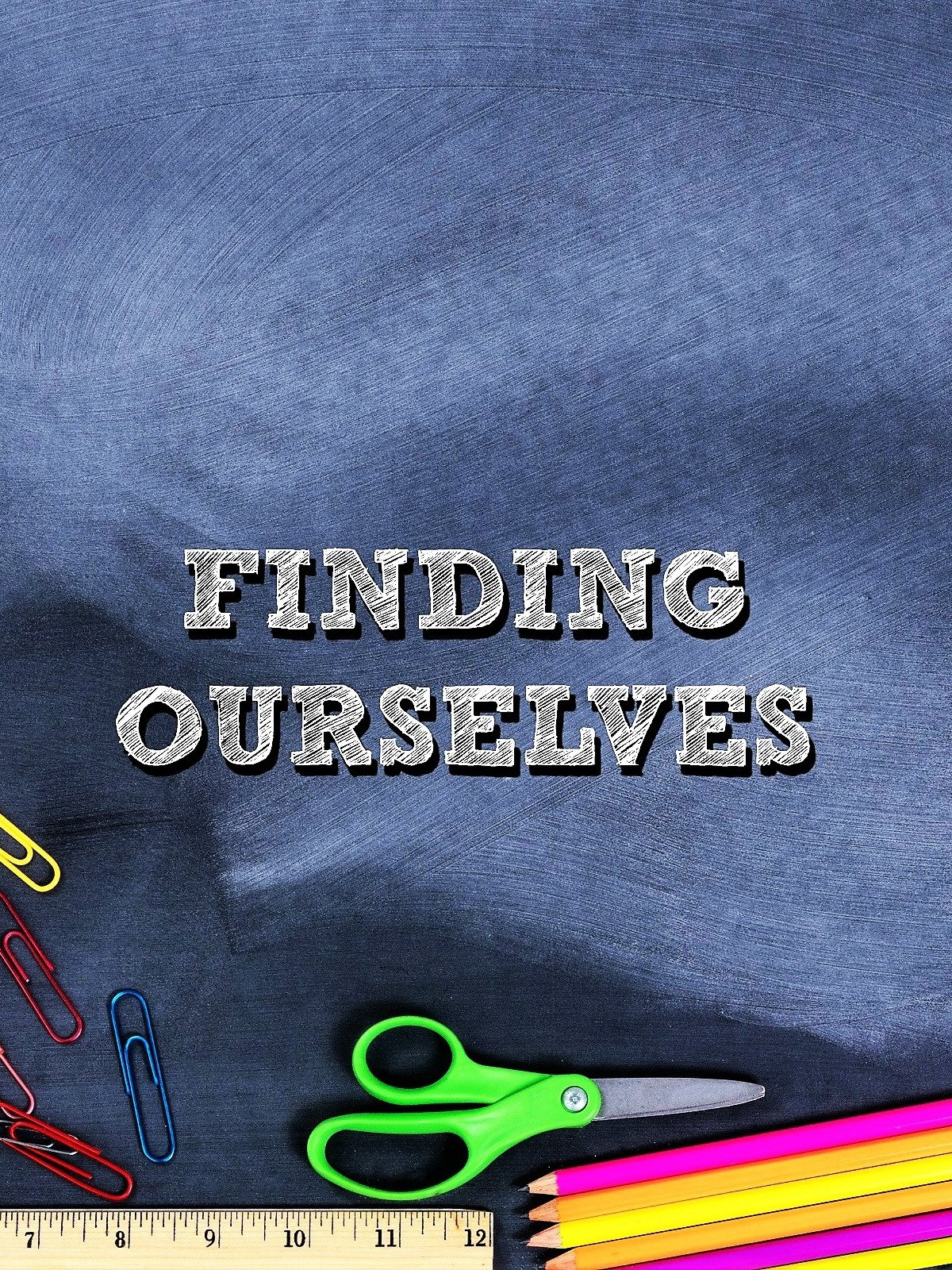 Clip: Finding Ourselves