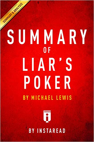 Summary of Liar's Poker: by Michel Lewis | Includes Analysis written by Instaread