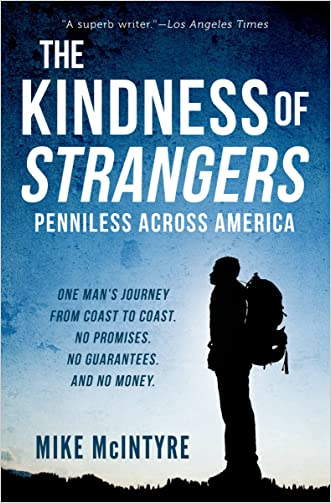The Kindness of Strangers: Penniless Across America written by Mike McIntyre