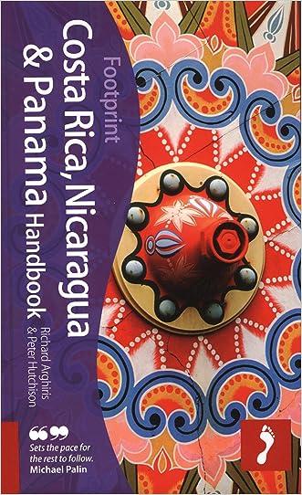 Costa Rica, Nicaragua & Panama Handbook: Travel guide to Costa Rica, Nicaragua & Panama (Footprint Costa Rica, Nicaragua & Panama Handbook)