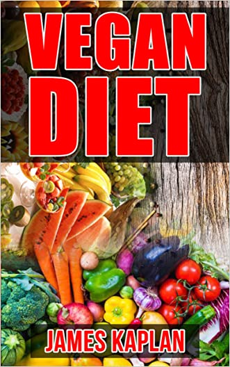 Vegan Diet: A Vegan Cookbook and Guide to Transitioning Into and Sticking to the Vegan Diet Lifestyle