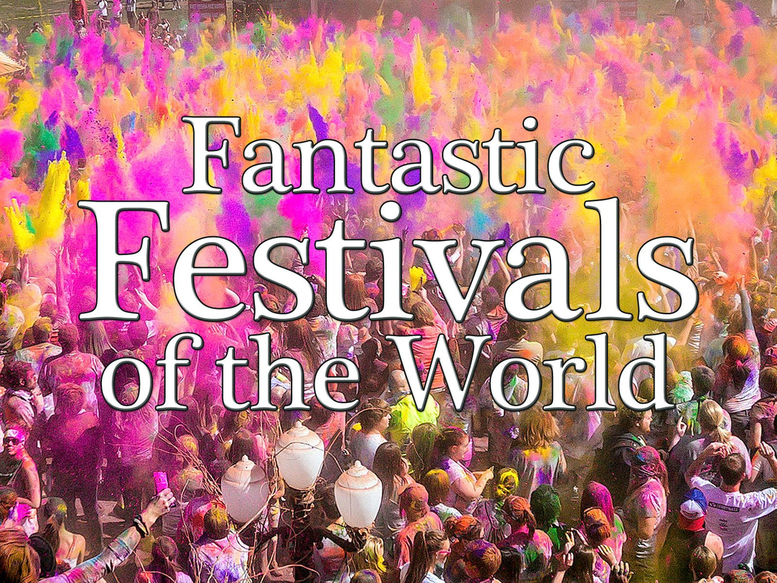 Fantastic Festivals of the World - Season 1