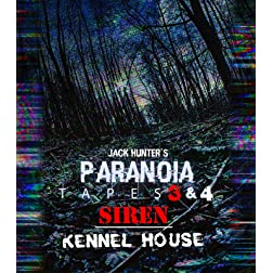 Jack Hunter's Paranoia Tapes 3 & 4: Siren/Kennel House