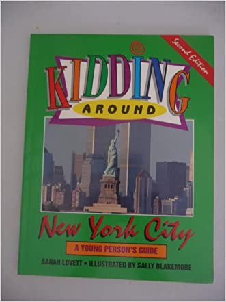 Kidding Around New York City: A Young Person's Guide written by Sarah Lovett