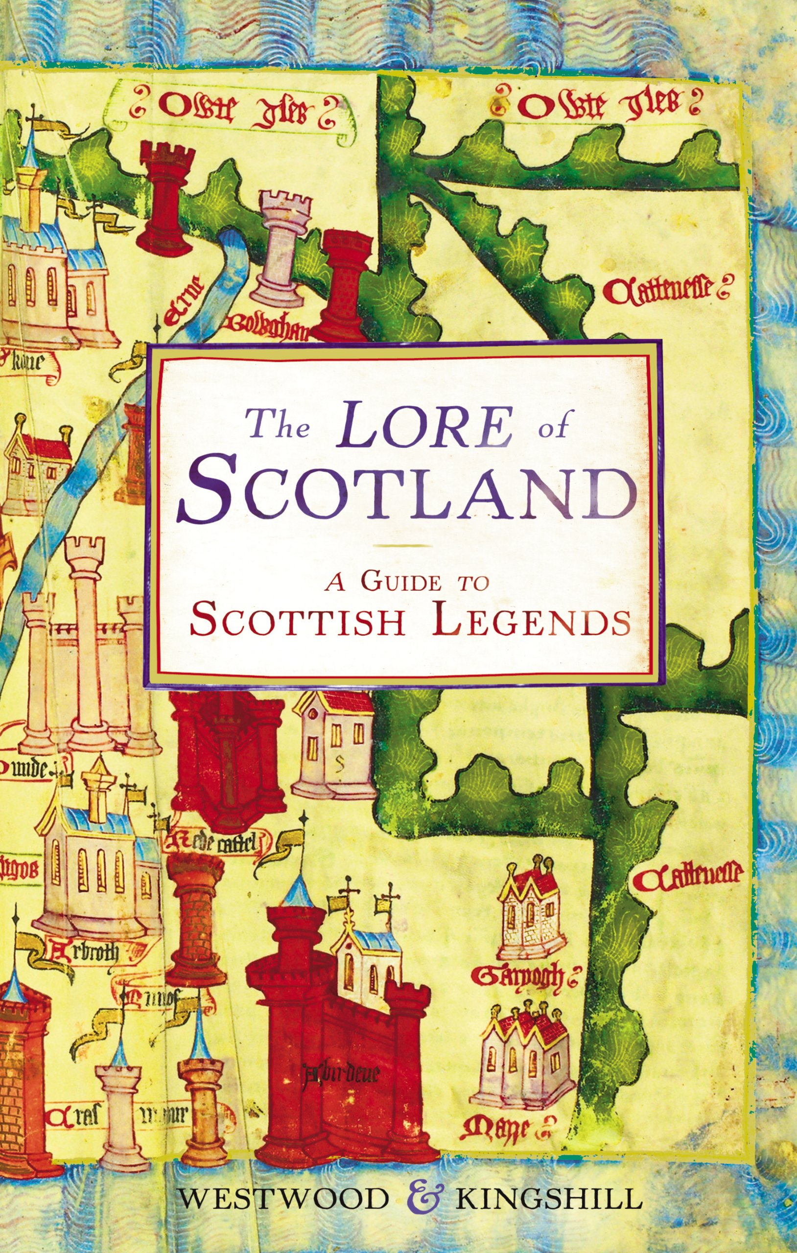 The Lore of Scotland by Westwood and Kingshill