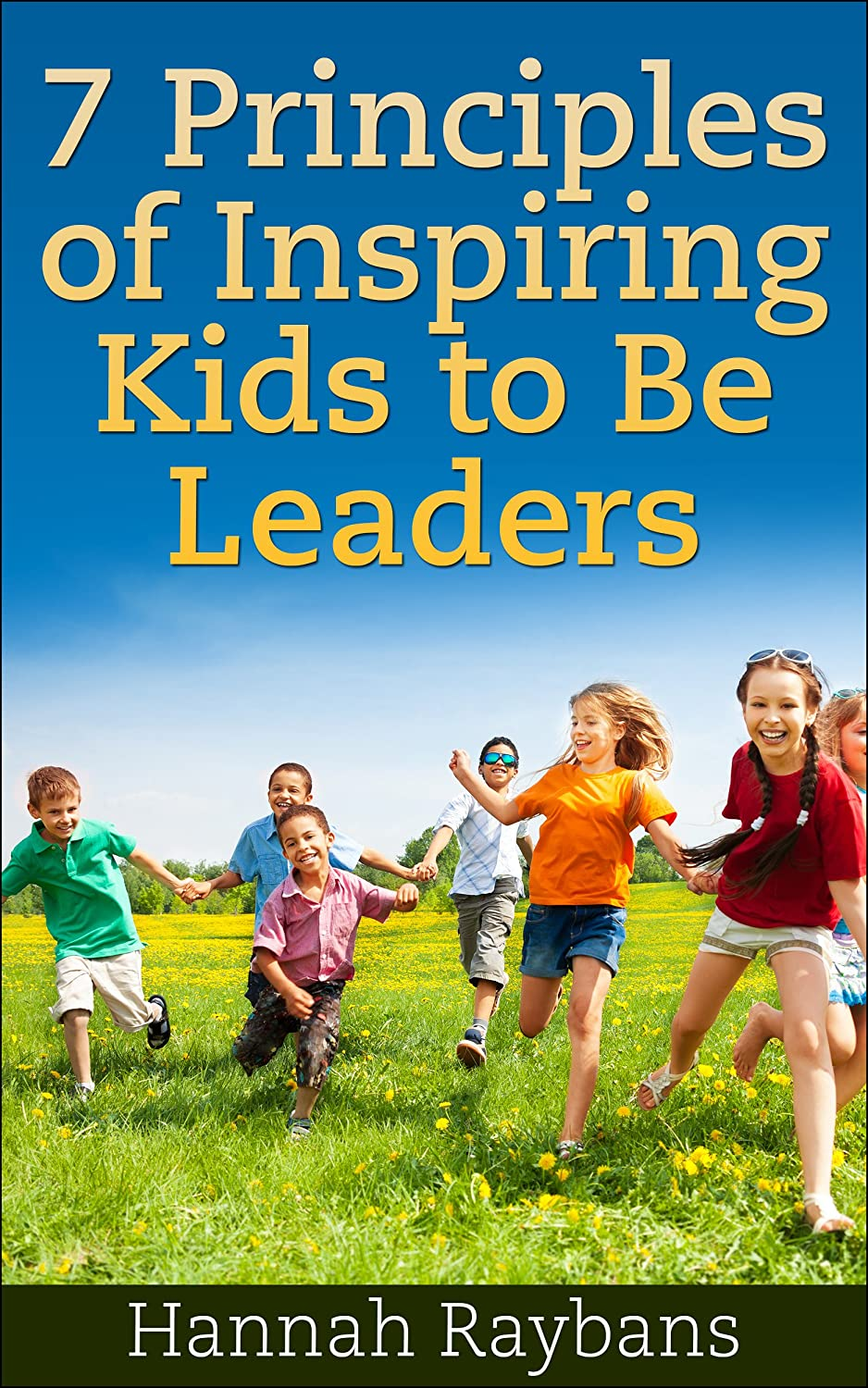 7 Principles of Inspiring Kids to Be Leaders