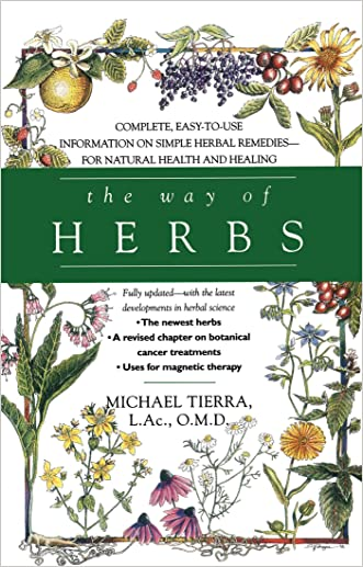 The Way of Herbs: Fully Updated with the Latest Developments in Herbal Science written by Michael Tierra