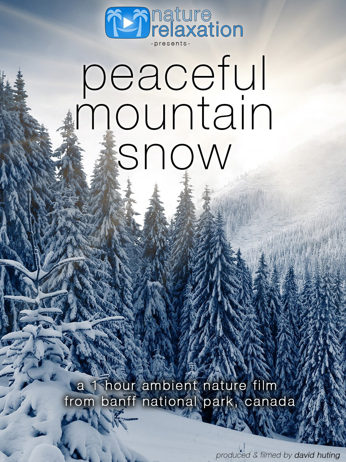 Peaceful Mountain Snow by Nature Relaxation 1 Hour Ambient Film from Banff National Park, Canada