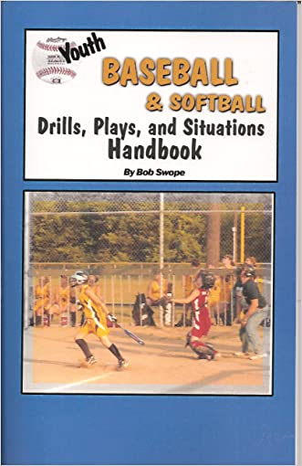 Youth Baseball & Softball Drills, Plays, and Situations Handbook (Youth Drills and Plays Series 3  Book 3 1)