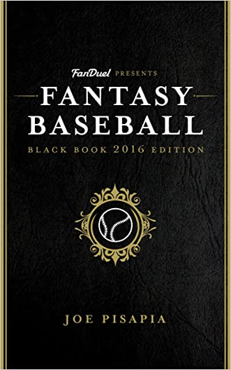 The Fantasy Baseball Black Book 2016 Edition: Presented by FanDuel (Fantasy Black Book 8)