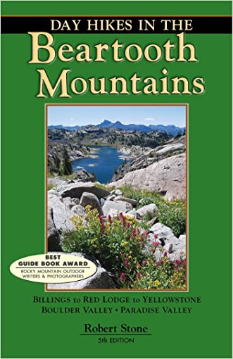 Day Hikes in the Beartooth Mountains: Billings to Red Lodge to Yellowstone