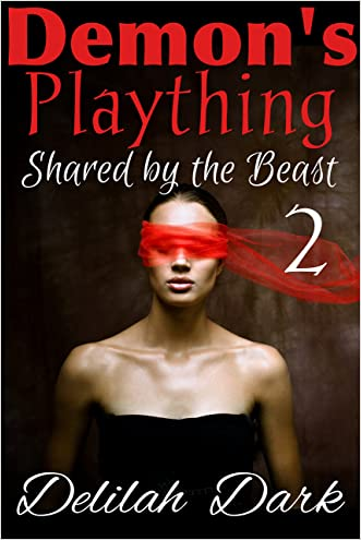 The Demon's Plaything 2: Shared by the Beast (BBW Menage Monster Erotica) (Hell on Earth)