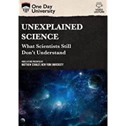 Unexplained Science: What Scientists Still Don't Understand